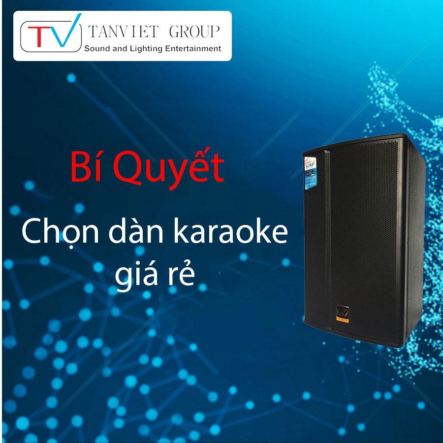 Bí quyết chọn mua dàn karaoke giá rẻ