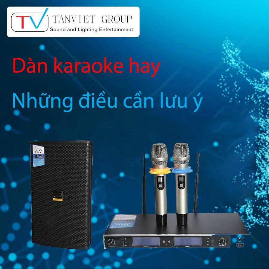 Dàn karaoke hay – những điều cần lưu ý